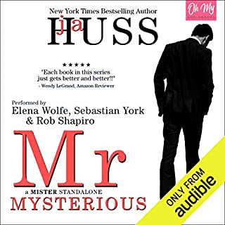 Mr. Mysterious     A Mister Standalone, Book 4              By:                                                                                                                                 JA Huss                               Narrated by:                                                                                                                                 Elena Wolfe,                                                                                        Sebastian York,                                                                                        Rob Shapiro                      Length: 7 hrs and 58 mins     439 ratings     Overall 4.7