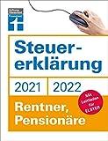 Steuererklärung 2021/22 - Rentner, Pensionäre: Mit Leitfaden für ELSTER