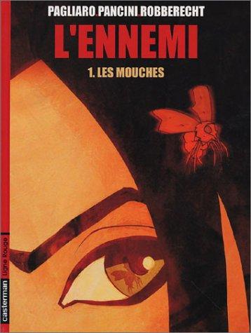 L'Ennemi, tome 1 : Les Mouches