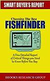 Choosing The Best Fishfinder: A Fine Detailed Report Of Things to Know Before Buy, Reviews on Humminbird Fishfinders, Garmin Fishfinders,Lowrance Fishfinders,Deeper Fishfinders (English Edition)