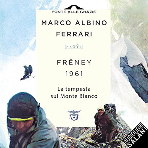 Frêney 1961: La tempesta sul Monte Bianco
