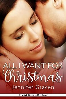 All I Want for Christmas by [Jennifer Gracen]
