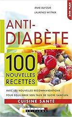 Anti-diabète - 100 Nouvelles recettes d'Anne Dufour