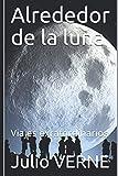 Alrededor de la luna: Viajes exratordinarios
