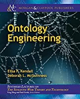 Ontology Engineering (Synthesis Lectures on the Semantic Web: Theory and Technology)