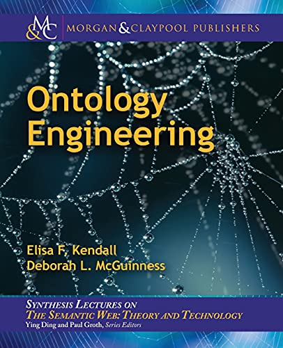 Ontology Engineering (Synthesis Lectures on the Semantic Web: Theory and Technolog)