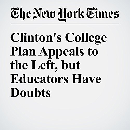 Clinton's College Plan Appeals to the Left, but Educators Have Doubts cover art