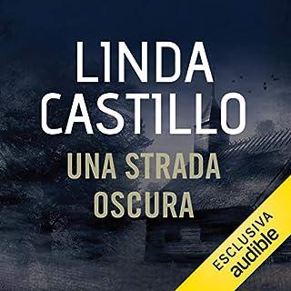 Una strada oscura      Kate Burkholder 9              Di:                                                                                                                                 Linda Castillo                               Letto da:                                                                                                                                 Stefania Giuliani                      Durata:  10 ore e 57 min     142 recensioni     Totali 4,6