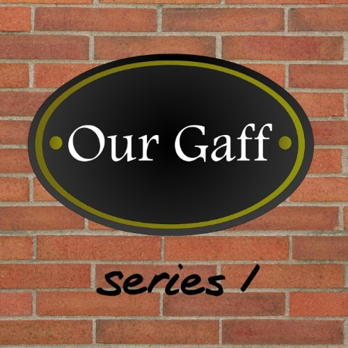 Our Gaff Series 1