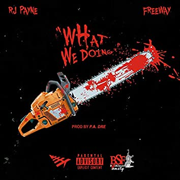 What We Doing (feat. Freeway)