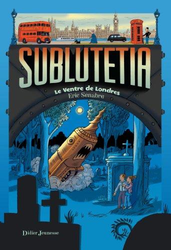 Sublutetia - Le Ventre de Londres (T3)