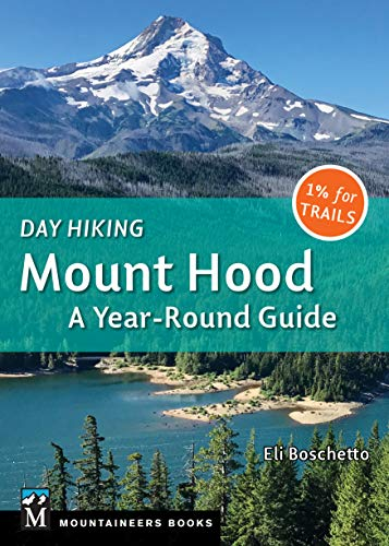 Day Hiking Mount Hood: A Year-Round Guide