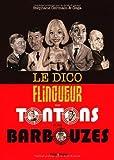Le dico flingueur des Tontons et des Barbouzes de Stephane Germain (23 octobre 2013) Broché - 23/10/2013