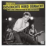 Geschichte wird gemacht: Deutscher Underground in den Achtzigern