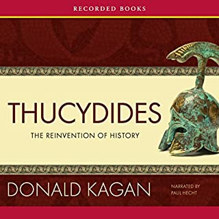 Thucydides: The Reinvention of History                   By:                                                                                                                                 Donald Kagan                               Narrated by:                                                                                                                                 Paul Hecht                      Length: 9 hrs and 35 mins     38 ratings     Overall 4.4