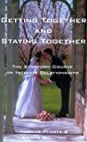 Image of Getting Together and Staying Together: The Stanford University Course on Intimate Relationships