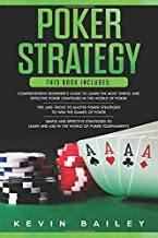 Poker Strategy: 3 Books in 1- Comprehensive Beginner's Guide+ Tips and Tricks+ Simple and Effective Poker Strategies