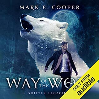 Way of the Wolf: Shifter Legacies 1                   By:                                                                                                                                 Mark E. Cooper                               Narrated by:                                                                                                                                 Mikael Naramore                      Length: 18 hrs and 21 mins     169 ratings     Overall 4.0