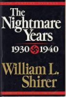 The Nightmare Years 1930-1940 (20th Century Journey : Memoir of the Life and the Times, Vol 2)