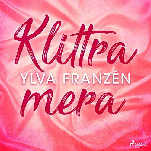 Klittra mera                   By:                                                                                                                                 Ylva Franzén                               Narrated by:                                                                                                                                 Susanna Helldén                      Length: 2 hrs and 35 mins     Not rated yet     Overall 0.0