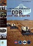 Landmaschinenbau der DDR: Licht und Schatten
