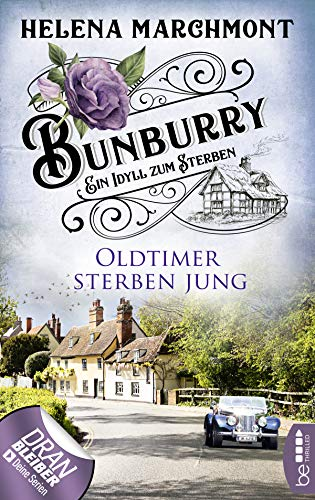 Bunburry - Oldtimer sterben jung: Ein Idyll zum Sterben (Ein englischer Cosy-Krimi 2)