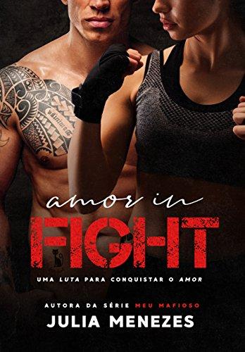 Amor In FIGHT: Uma luta para conquistar o amor