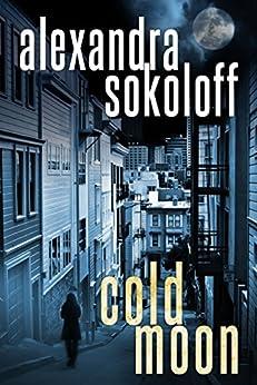Cold Moon (The Huntress/FBI Thrillers Book 3) by [Alexandra Sokoloff]