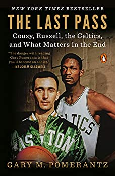 The Last Pass  Cousy Russell the Celtics and What Matters in the End