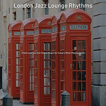 (Violin and Clarinet Solos) Music for Canary Wharf Restaurants