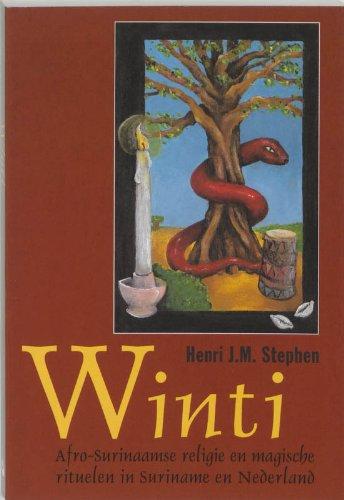 Winti: Afro-Surinaamse religie en magische rituelen in Suriname en Nederland