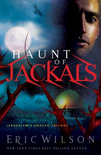 Haunt of Jackals (Jerusalems Undead Trilogy Book 2) (English Edition) eBook: Wilson, Eric: Amazon.es: Tienda Kindle