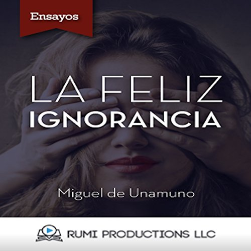 La Feliz Ignorancia [Happy Ignorance]  By  cover art