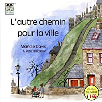 L'Autre Chemin pour la Ville: The Other Way into Town (Pete Williamson)