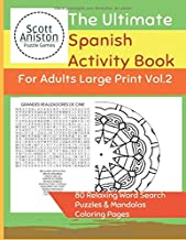 The Ultimate SPANISH Activity Book For Adults Large Print VOL.2: 80 Relaxing Word Search Puzzles & Mandalas Coloring Pages (Books in Spanish For Adults & Kids) (Spanish Edition)