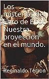 Los misterios del libro de Enoc Nuestra proyección en el mundo. (Spanish Edition)