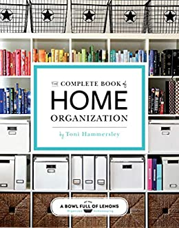 The Complete Book of Home Organization by [Toni Hammersley]
