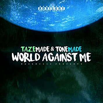 World Against Me (feat. ToneMade)