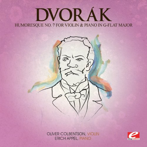 Dvorák: Humoresque No. 7 for Violin and Piano in G-Flat Major, Op. 101 (Digitally Remastered)