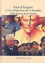End of Empire: 15 New Works from the 15 Republics of the Former Soviet Union (Icarus World Issues (Hardcover))