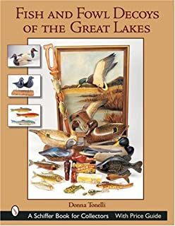 Fish and Fowl Decoys of the Great Lakes (Schiffer Book for Collectors)