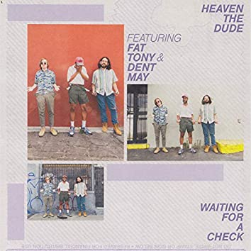 Waiting For A Check (feat. Fat Tony and Dent May)
