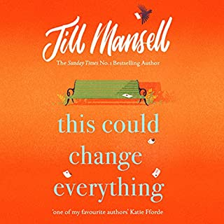This Could Change Everything                   By:                                                                                                                                 Jill Mansell                               Narrated by:                                                                                                                                 Imogen Church                      Length: 12 hrs and 10 mins     415 ratings     Overall 4.4