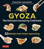 Gyoza: The Ultimate Dumpling Cookbook: 50 Recipes from Tokyo's Gyoza King - Pot Stickers, Dumplings,...