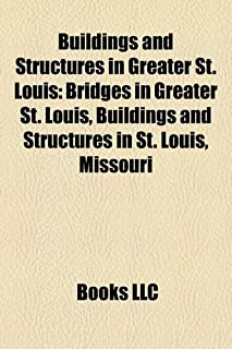 Buildings and Structures in Greater St. Louis: Bridges in Greater St. Louis, Buildings and Structures in St. Louis, Missouri