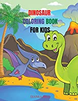 Dinosaur Coloring Book For Kids: Amazing coloring and activity book for kids/ Great Gift for Boys & Girls, Ages 4-8, Coloring Fun and Awesome Facts