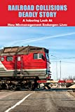 Railroad Collisions Deadly Story: A Sobering Look At How Mismanagement Endangers Lives: Railroad Collisions (English Edition)