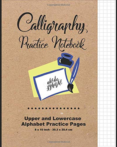 Calligraphy Practice Notebook: Original Design - Calligraphy Guide Paper - Upper and Lowercase Calligraphy Alphabet, 60 practice pages, 30 sheets per Letter case, Soft Durable Cover