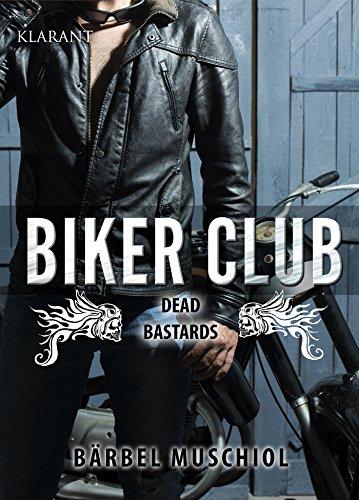 Biker Club: Dead Bastards von [Muschiol, Bärbel]