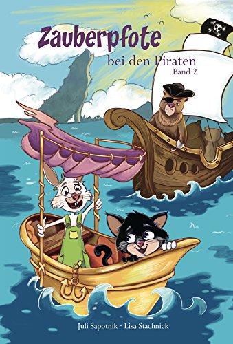 Zauberpfote bei den Piraten (Zauberpfotes Abenteuer 2)
